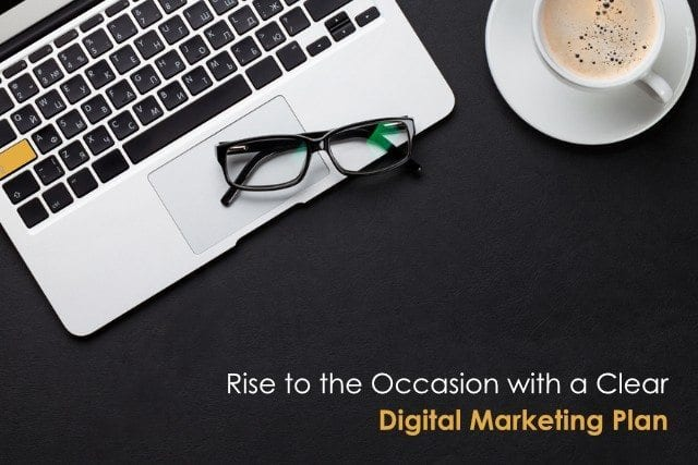 Rise to the Occasion with a Clear Digital Marketing Plan