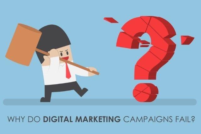 Why do Digital Marketing Campaigns Fail?